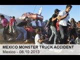 Трагедия в мексике на шоу автомонстров - 06.10.2013 -  Mexico Monster Truck Accident  - Mexico Crash