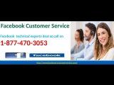 Accomplish Facebook Customer Service 1-877-470-3053 to win against malicious hackers