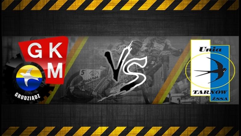 Speedway PGE Ekstraliga 2018 Round 9 GKM Grudziądz vs Unia Tarnów All Heats 17. 06. 2018