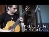 H.Villa-Lobos - Prelude No 1 (performed by Alex Pilkevych)
