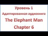 The Elephant Man - Chapter 6 - Outside the hospital - Elementary level
