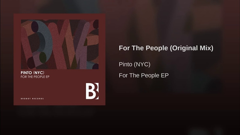 Pinto (NYC) - For The People (Original Mix Audio)