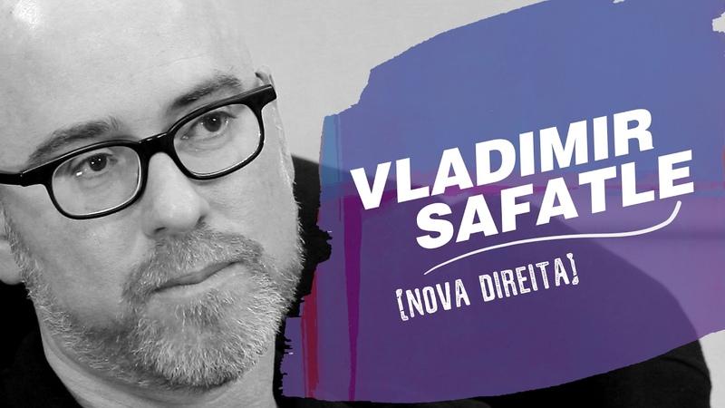 QUEM SOMOS NÓS | Nova Direita por Vladimir Safatle