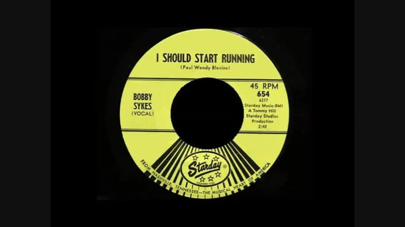 I SHOULD START RUNNING , BOBBY SYKES