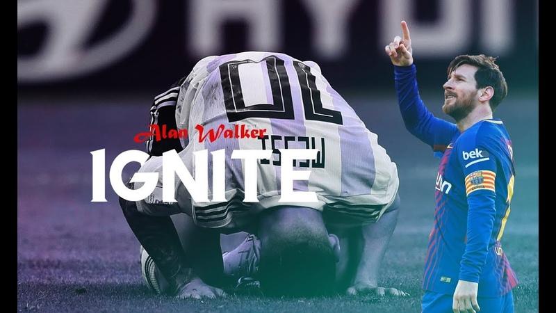 Lionel Messi 2018 • Chapter One • Ignite ft. Alan Walker K-391