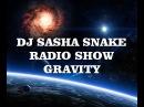 DJ SASHA SNAKE - GRAVITY RADIO SHOW 2019 543