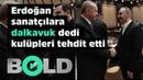 Erdoğan sanatçılara dalkavuk dedi, futbol kulüpleri ve taraftarı tehdit etti