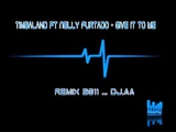 Timbaland ft Nelly Furtado - Give It To Me (REMIX 2011)-(DJ A.A)