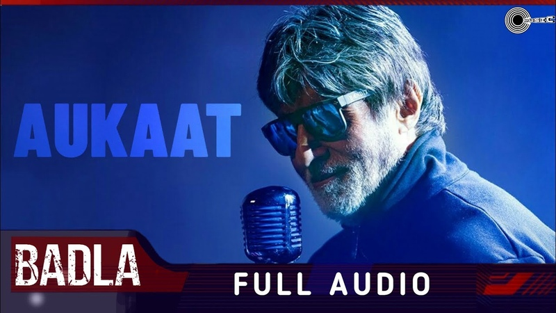 Aukaat Full Audio Song | Badla | Amitabh Bachchan | Taapsee Pannu | Clinton Cerejo | Music Official