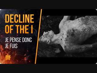 Decline of the i - je pense donc je fuis [edit version] (2018) agonia records
