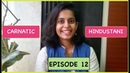 Ep 12 Carnatic and Hindustani a brief discussion