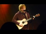 Give Me Love - Ed Sheeran  5.11.13  Hamilton Live