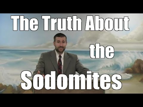 The Truth About the Sodomites - Baptist preaching about homosexuality