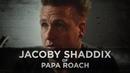 Feeling Suicidal - Jacoby Shaddix of Papa Roach