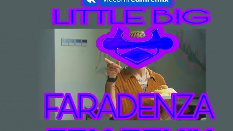 Little Big - Faradenza (LARNEL W EDM REMIX)