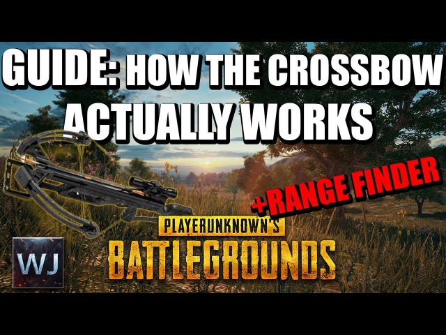 GUIDE: How the crossbow ACTUALLY works ( Range Finder) in PLAYERUNKNOWN's BATTLEGROUNDS (PUBG)