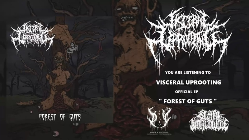 VISCERAL UPROOTING - FOREST OF GUTS [OFFICIAL EP STREAM] (2018) SW EXCLUSIVE