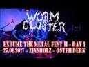 Worm Cluster LIVE @ Exhume The Metal 2 - Day 1 - Zinsholz Ostfildern - 27.01.2017 - Dani Zed