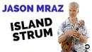 Jason Mraz I'm Yours Strum Pattern Ukulele Tutorial