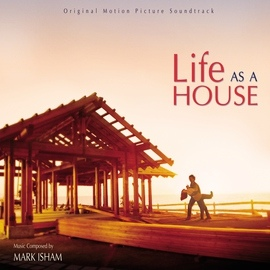 Mark Isham альбом Life As A House