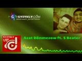 Azat Donmezow S Beater - Awaza 2018 (Audio)