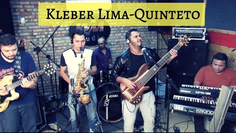 Kleber Lima Quinteto - ELE me salvou!