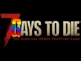 7 Days To Die. Как хряпнуть бибу в первый же день