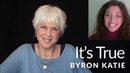 When You're Certain It's True—The Work of Byron Katie ®