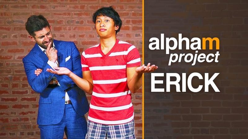 Alpha M Project Erick *SEASON PREMIER* | A Mens Makeover Series | S4E1