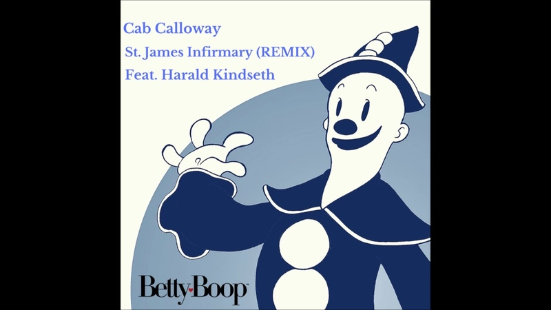 Cab Calloway - St. James Infirmary (Remix) Feat. Harald Kindseth