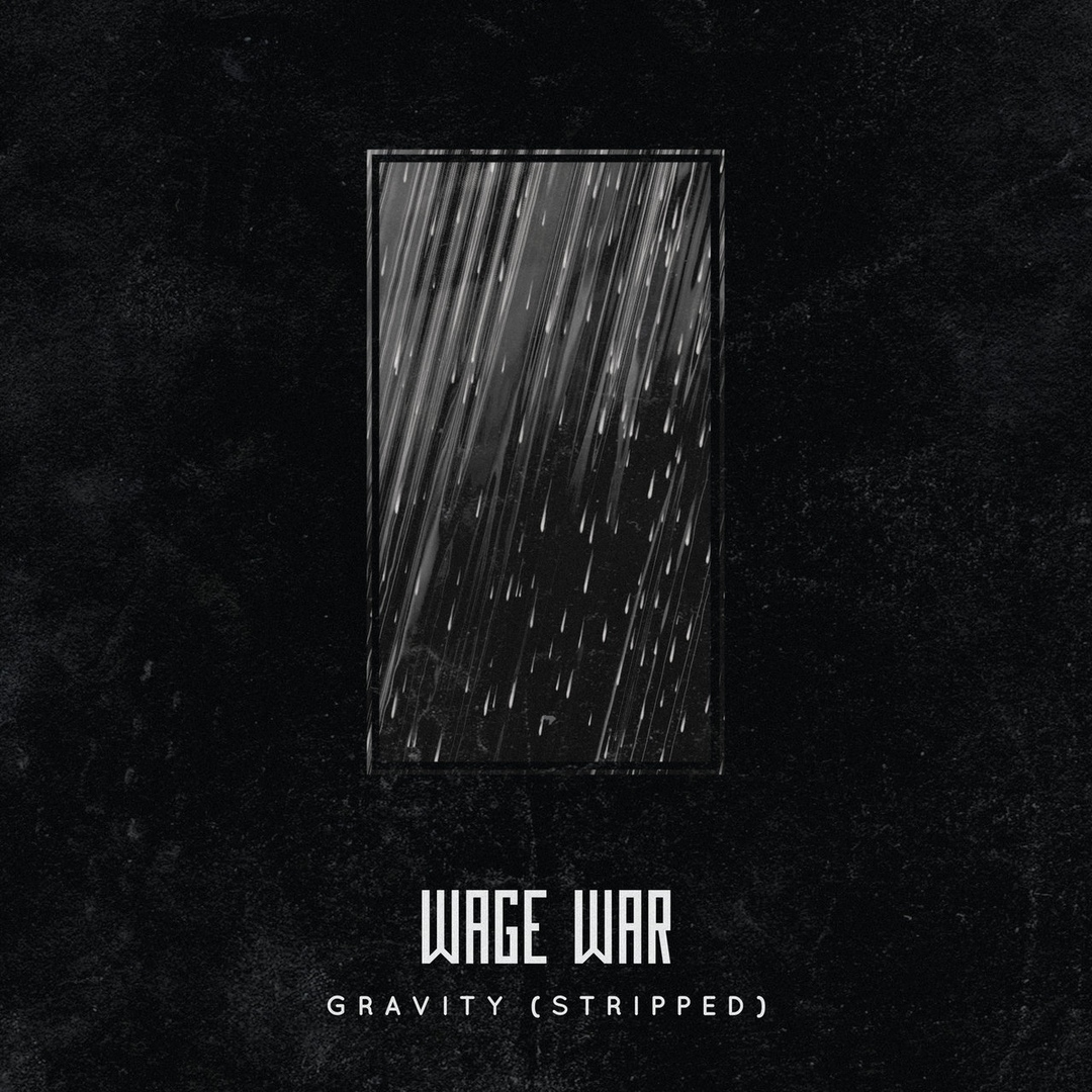 Wage War - Gravity (Stripped) [single] (2018)