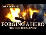 Dark Souls II - PS3/X360/PC - Forging a Hero (Behind the Scenes)