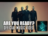 Disturbed - Are You Ready [Official Music Video]