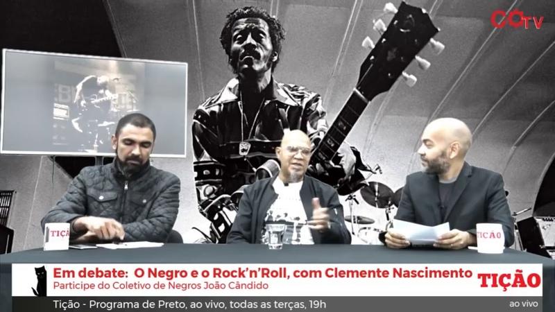 Tição Programa de Preto, nº25: O negro e o Rock'n'Roll - Com Clemente Nascimento. INFODIGIT-PC