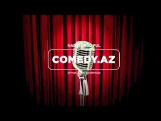 Nadir (Negd Pul) - Comedy.AZ (Comedy.AZ OST)
