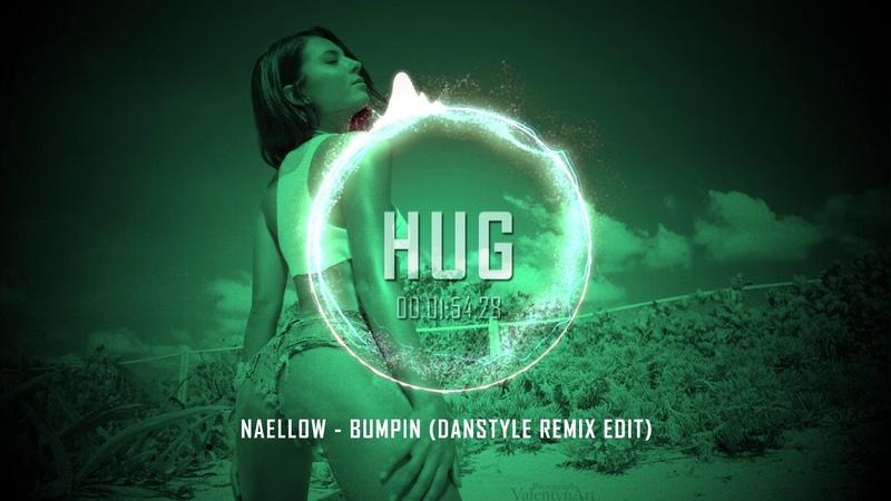 Naellow - Bumpin (Danstyle Remix Edit)
