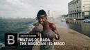 THE MAGICIAN EL MAGO By Matias De Rada Beautiful Destinations