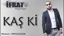 Ifrat - Kas ki / 2018