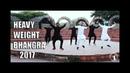 HEAVY WEIGHT BHANGRA 2018 Choreography By ANKUSH