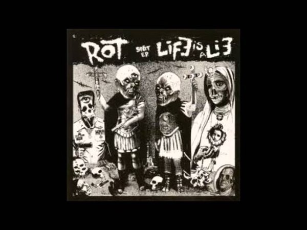 ROT Life is a Lie (Split EP)
