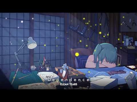 「 Clean Tears - 初音ミク」 Dependence