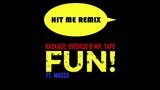 Kaskade, Brohug, Mr. Tape, Madge - Fun (Hit Me Remix)