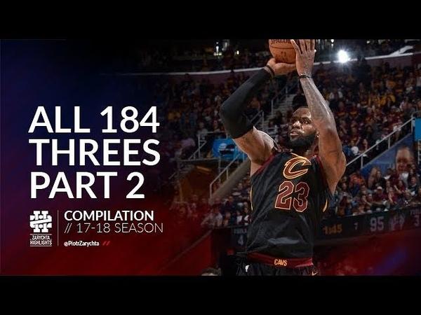 LeBron James All 184 threes of the 2017/18 season Part 2
