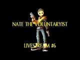 Nate the Voluntaryist Livestream #6