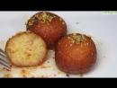 Сказочный десерт ГУЛАБ ДЖАМУН индийские пончики ВОСТОЧНЫЕ СЛАДОСТИ _ Gulab Jamun