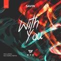 Savin - With You (No Hopes Radio Edit)