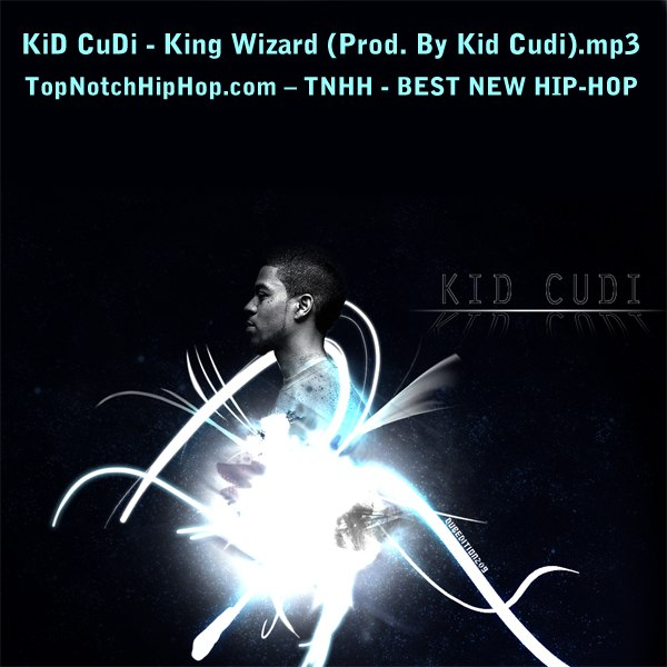 KiD CuDi - King Wizard (Prod. By Kid Cudi).mp3