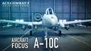 Ace Combat 7: Skies Unknown - PS4/XB1/PC - A-10C Aircraft Focus