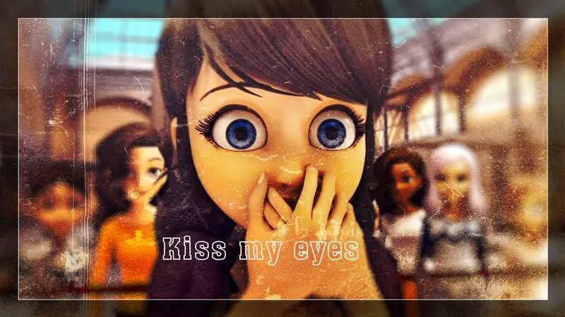 Kiss my eyes || Miraculous LadyBug