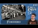 CAIU NO ENEM 30: Fordismo